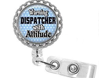 Dispatcher Bottlecap Badge Reel Badge ID Holder You Choose Swivel Alligator Clip Or Slide Clip