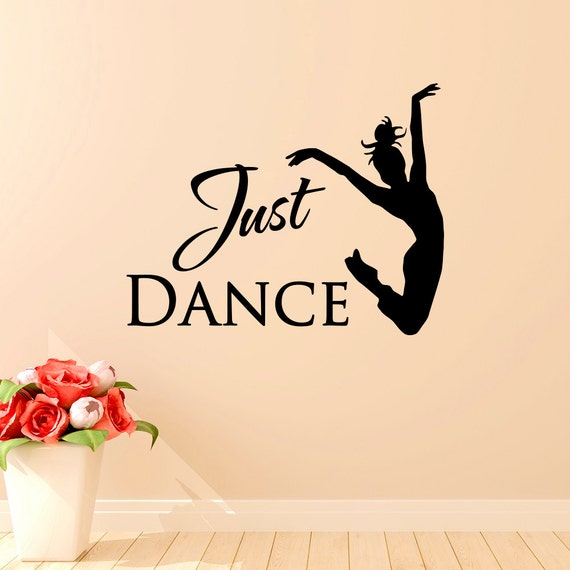 Just Dance Wall Decal Quote Ballet Dancer Wall Decal Stickers