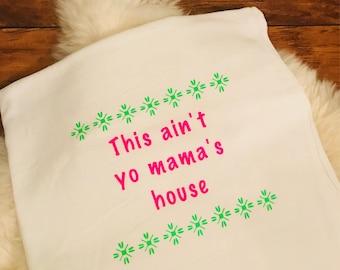 This Ain't Yo Mama's House! Kitchen Towel