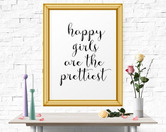 Printable Art, Happy Girls Are The Prettiest, Inspirational Poster, Modern Calligraphy, Typography Wall Art, Motivational Print, Printable