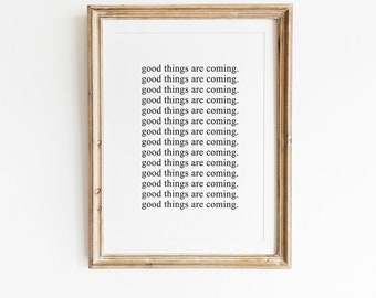 Good Things Are Coming, Printable art, Calligraphy Art, Typography Art, Wall Art, Wall Decal