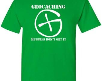 Geocaching T-Shirt - Muggles Dont Get It