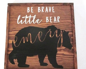 PERSONALIZED baby name sign.  Be brave little bear.  Woodland themed nursery decor.   Made to order baby shower gift baby boy baby girl.