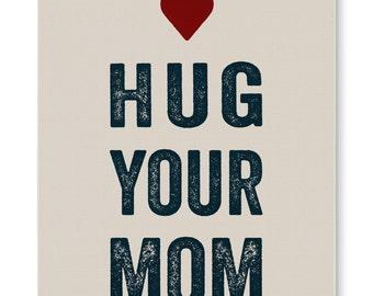 Hug Your Mom-Canvas Wall Art
