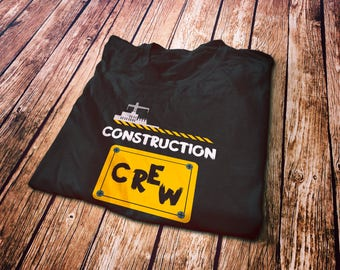 Construction Crew safety T-Shirt - Construction worker gift - Tractor operator gift - Construction mom - Construction dad - Constructor gift