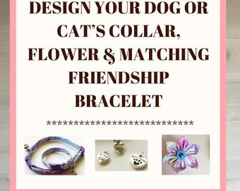 Design Your Girl Dog or Cat's Collar, Flower  & Matching Friendship Bracelet