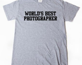 World's Best Photographer T-shirt Funny Photography Photo Tee Shirt