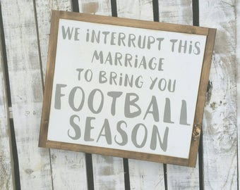 """We interrupt this marriage to bring you football season 11""""×14"""" sign  
