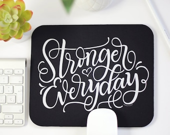 Mousepad - Stronger Everyday - hand lettered mouse pad