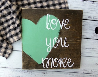 Love You More Rustic Wood Sign, Valentines Day Decor, Rustic Bedroom Decor, Baby Girl Nursery Decor, Valentines Day Sign, Girl Nursery Sign