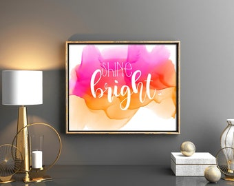 Shine Bright Pink and Orange Watercolor Print - Instant Download