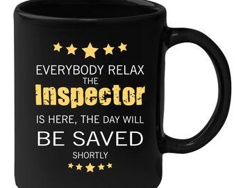 Inspector Everyone relax Gift, Christmas, Birthday Present for Inspector Black Mug