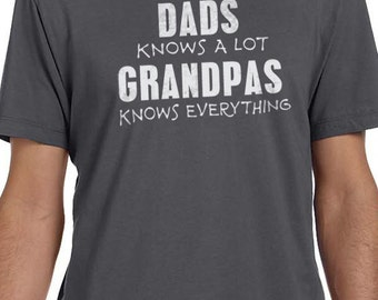 Grandpa Shirt Dads Knows a Lot, Grandpas Knows Everything T-shirt Mens T shirt Gift for Grandpa, Fathers Day, Husband Gift, Dad Gift