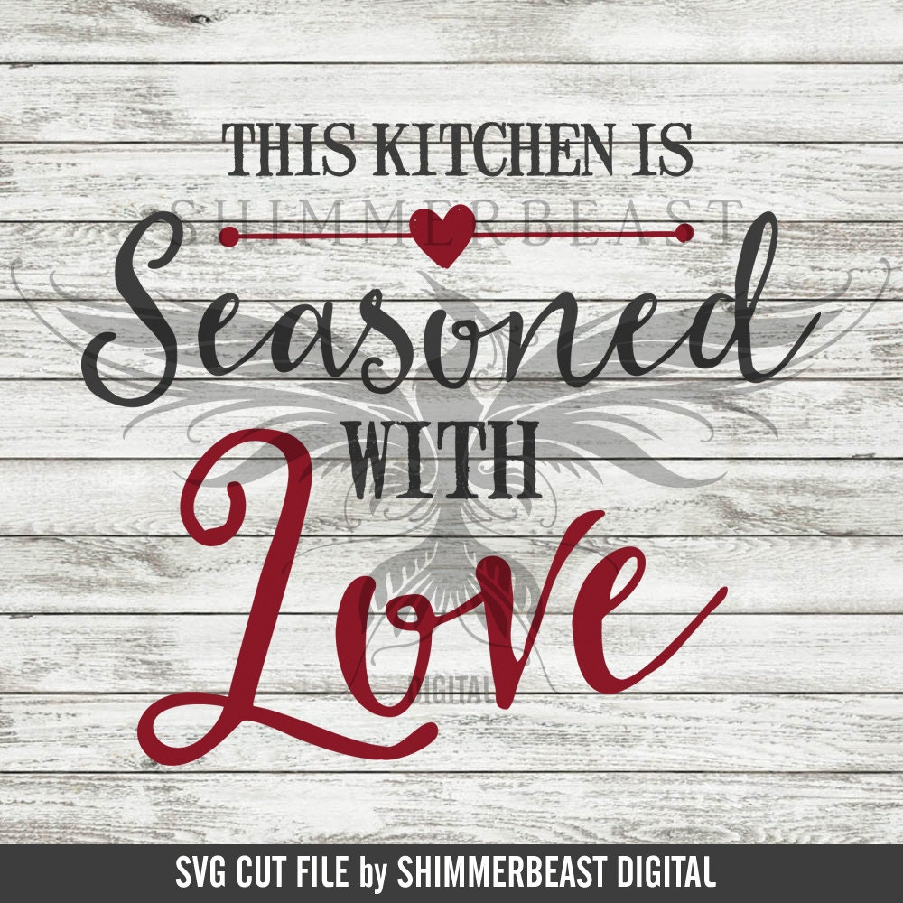 Kitchen SVG Cut File This Kitchen Is Seasoned With Love svg