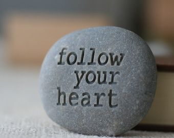 Follow your heart- engraved stone ready to ship