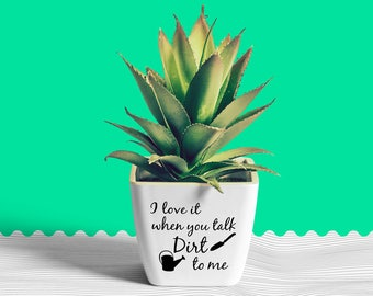 I Love It When You Talk Dirt To Me SVG Great for gardeners, plant lovers and those who love dirt. Great for Spring svg talk dirty to me
