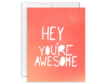 Encouragement Card - Hey You're Awesome Card - Greeting Card - Friendship Card - Appreciation Card - You Are Loved Card - 140901