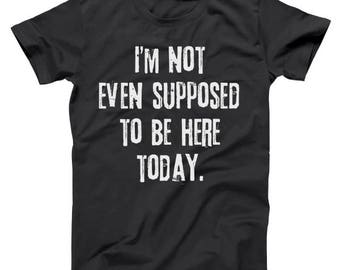 Not Even Supposed To Be Here (White Ink) Funny Clerks Basic Men's T-Shirt DT0712
