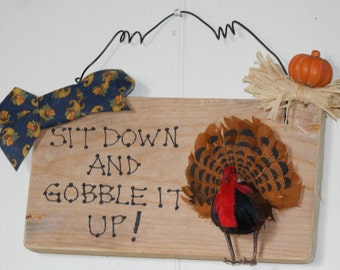 """Thanksgiving """"Sit Down and Gobble it Up"""" turkey pumpkin wooden Sign Plaque fowl farm poultry funny"""