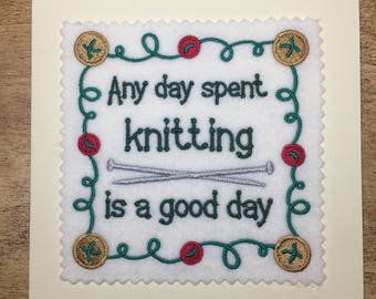 Any day spent knitting is a good day - Machine Embroidered Card - Handmade Card - Craft Card