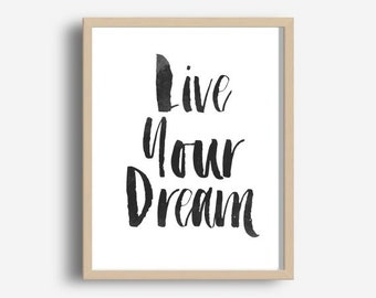 Live Your Dream, Motivational Print, Inspirational Quote, Graduation Gift, Typography Print, Office Print, Instant Download, Digital Print
