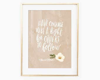 Have courage to be a light for others to follow quote from President Thomas S. Monson watercolor art print