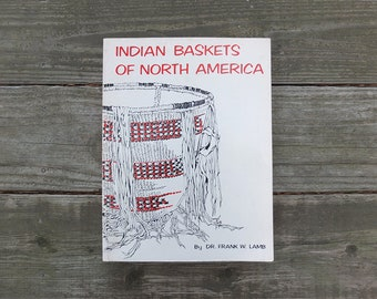 Vintage 1981 Indian Baskets of North America Book / Basketry Book / Native American Baskets / Native American Basketry Book