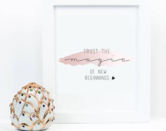 Trust the magic of new beginnings | rose gold printable inspirational motivational wall art print quote | #girlboss | home office decor