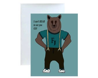 I can't BEAR to see you go, Greeting Card