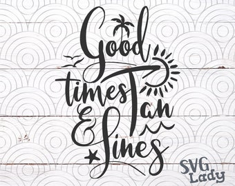 Good Times & Tan Lines SVG PNG DXF Instant Download for Silhouette Cameo, Cricut, Beach Holiday Cut File, Mermaid Summer Svg Dxf Cut File