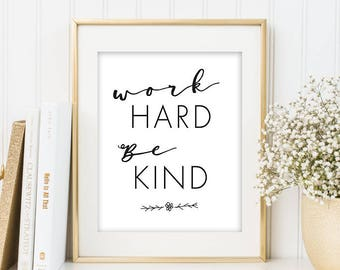 Work Hard Be Kind Inspirational Print Motivational Print Typographic Art Print Office Decor Minimalist Typography