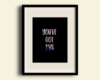You've Got This Color Digital Print