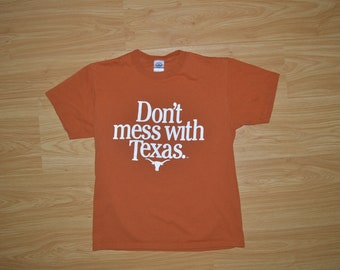 Medium // Dont Mess With Texas // T-Shirt // Tee // Austin // University of Texas // UT // Texas // Longhorn // Longhorns // Burnt Orange