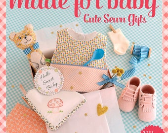 Made For Baby: Cute Sewn Gifts, 22 Ideas You Can Sew Easily