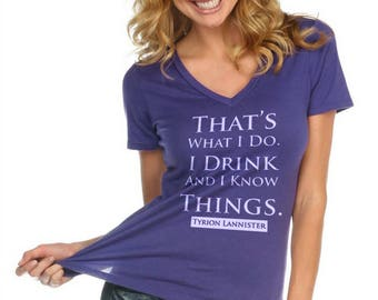 That's What I Do, I Drink and I Know Things, Game of Thrones, Tyrion Lannister, Deep V Neck