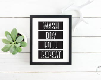 Wash Dry Fold Repeat | Laundry Room Sign | Laundry Room Decor | Laundry Room Art | Laundry Room Poster | Laundry Sign | New Home Gift