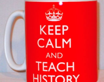 Keep Calm And Teach History Mug Can Be Personalised A Level Degree Teacher Gift