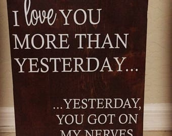 Love You More Than Yesterday Sign
