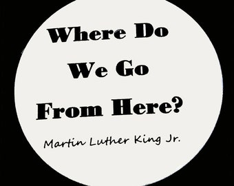 Where Do We Go From Here? Button, 2.25 pinback
