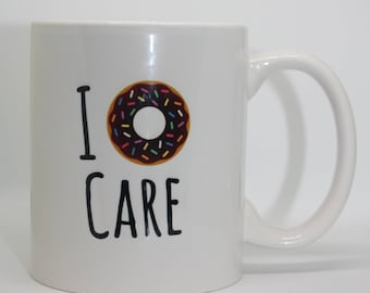 I Donut Care Coffee Mug Custom Coffee Mug Personalized Coffee Mug Personalized Mug Personalized Coffee Mug