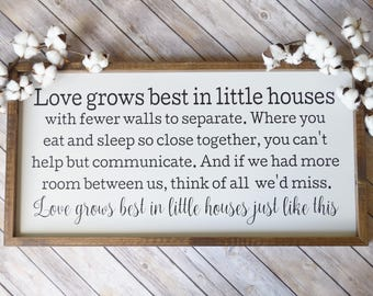 Love Grown Best in Little Houses (wood sign)