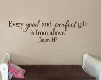 James 1:17, Every good and perfect gift is from above,  Scripture bible wall art, Vinyl nursery decal, wall words, sticker, JAM1V17-0020
