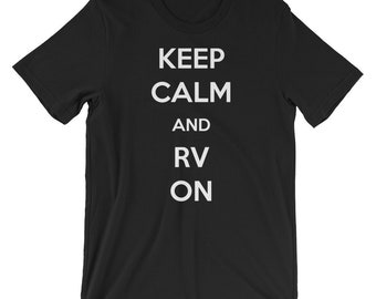 Keep Calm And Rv On Camping Shirt