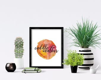Cuddle Weather . Instant Download . Wall Art . Fall/Winter Decoration