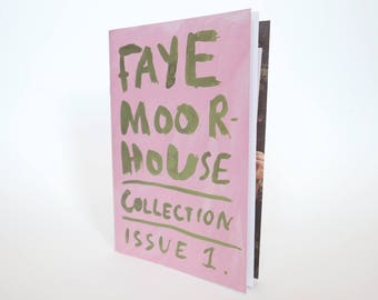 FAYE MOORHOUSE   COLLECTION   Issue 1   Illustration art zine book    Limited Edition