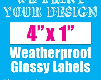 Your Custom 4 in x 1 in Weatherproof Glossy Labels - Waterproof Labels - Stickers