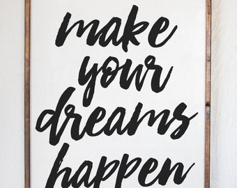 Make Your Dreams Happen - Wood Sign