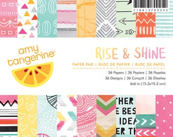 Amy Tangerine Rise and Shine - 6x6 Paper Pad  -- MSRP 6.00