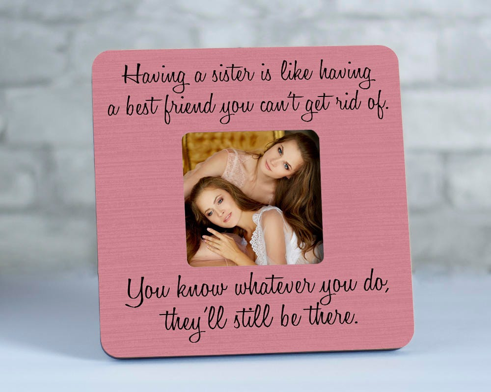 Sister Picture Frame Gift for Sister Sister Quote Frames