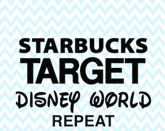 Starbucks Target Disneyland repeat SVG dxf eps Digital file, use on your Disney Shirt mug, vacation memory teacher gift Christmas gift